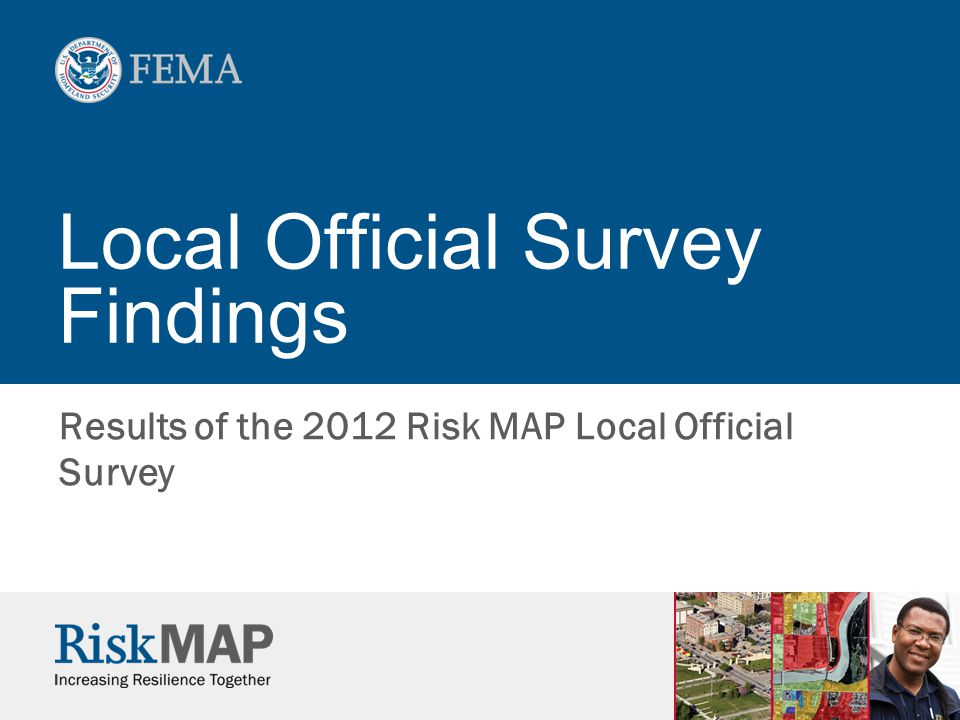 Local Official Survey Findings Results of the 2012 Risk MAP Local Official Survey