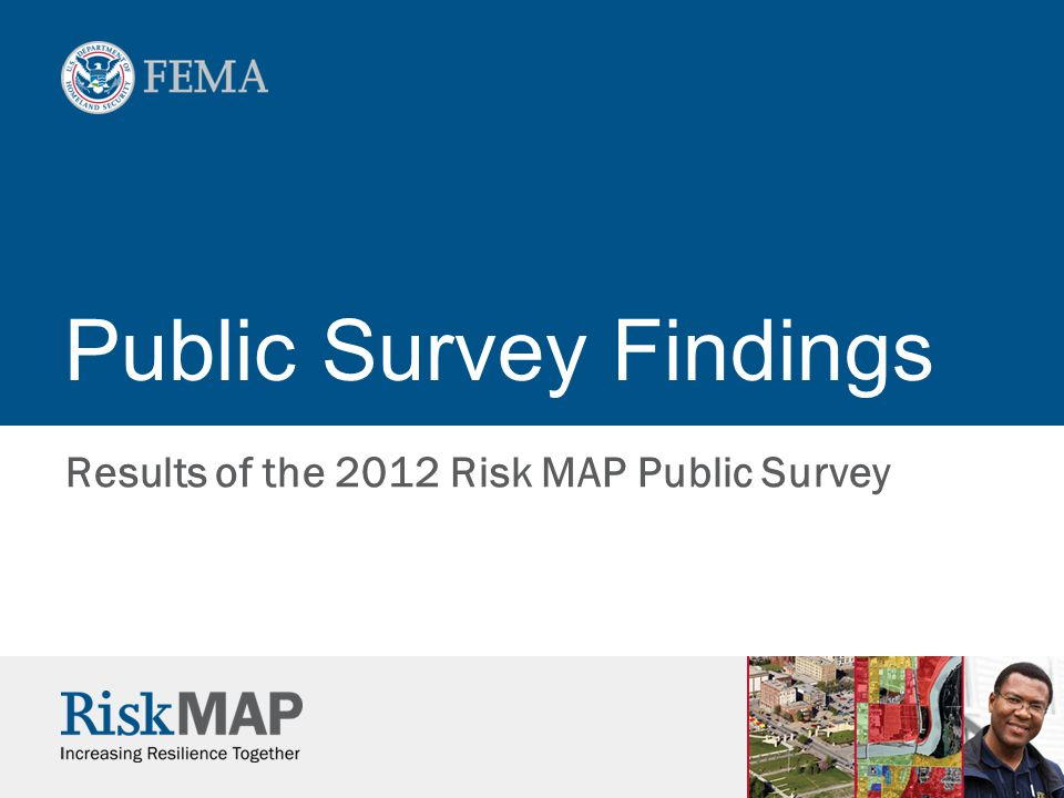 Public Survey Findings Results of the 2012 Risk MAP Public Survey