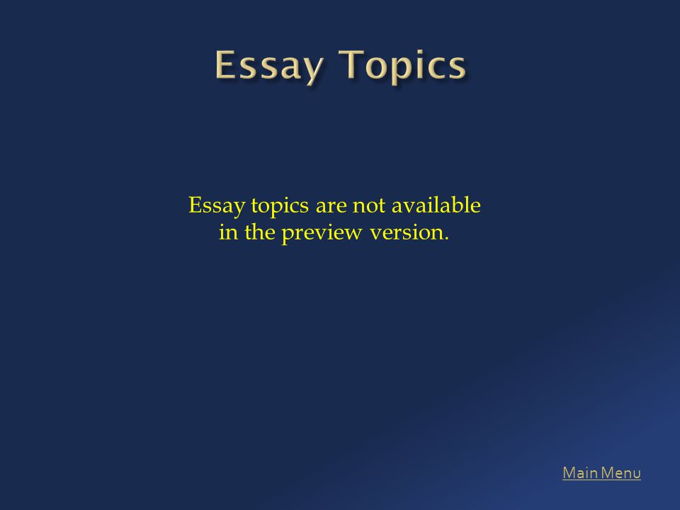 Main Menu Essay topics are not available in the preview version.