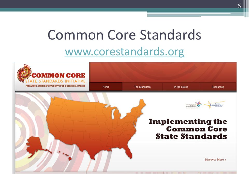Common Core Standards www.corestandards.org www.corestandards.org 5