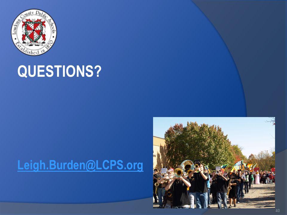 40 QUESTIONS Leigh.Burden@LCPS.org