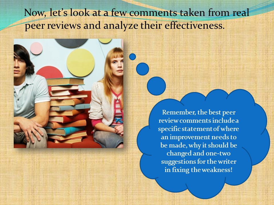 Now, let's look at a few comments taken from real peer reviews and analyze their effectiveness.