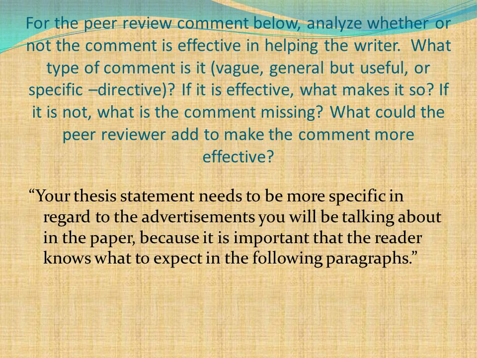 For the peer review comment below, analyze whether or not the comment is effective in helping the writer.