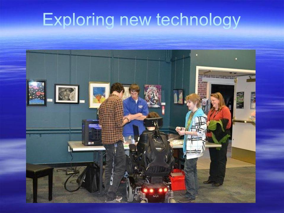Exploring new technology