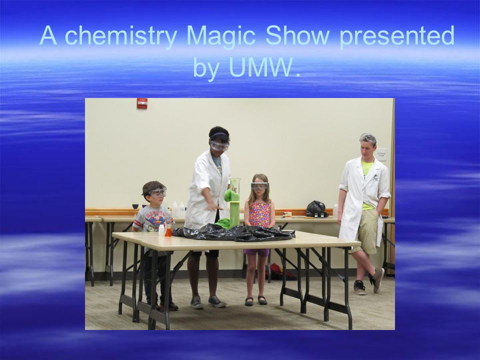 A chemistry Magic Show presented by UMW.