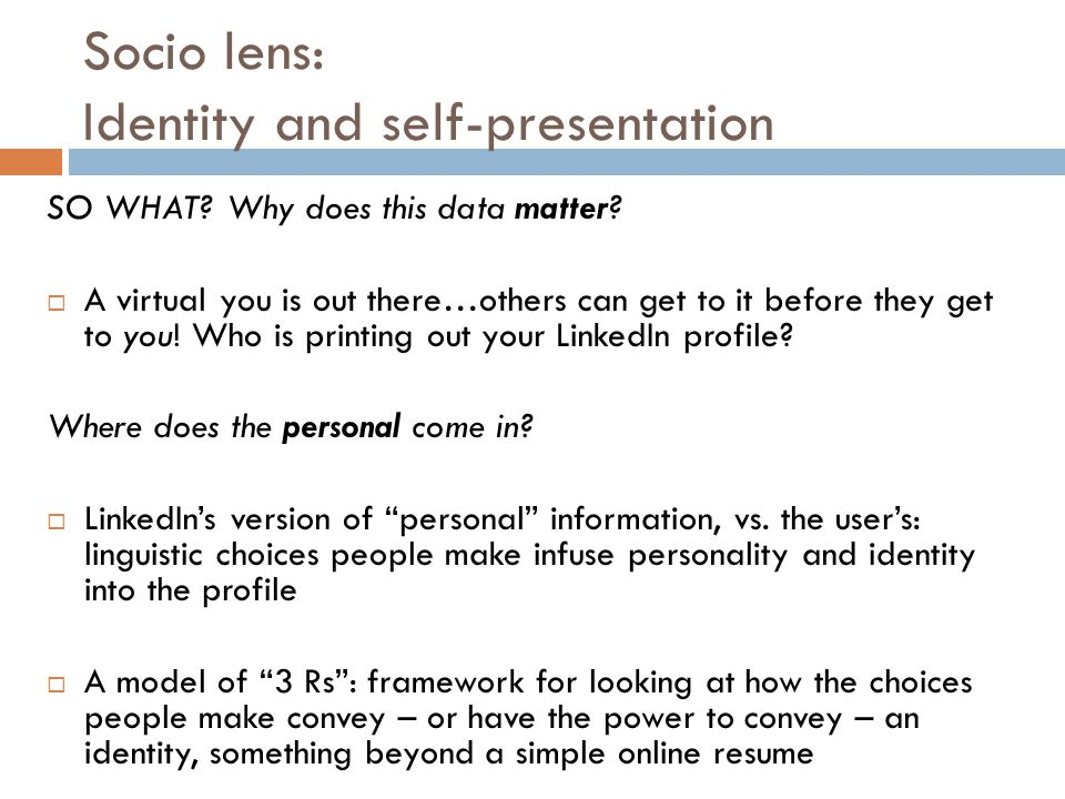 Socio lens: Identity and self-presentation SO WHAT.