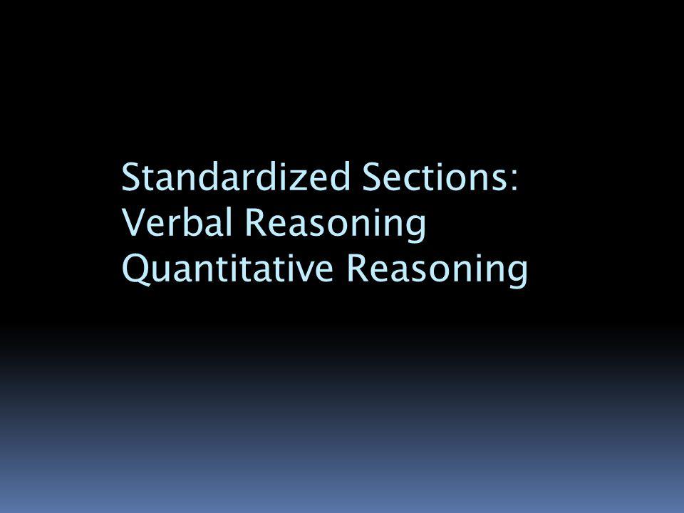 Standardized Sections: Verbal Reasoning Quantitative Reasoning