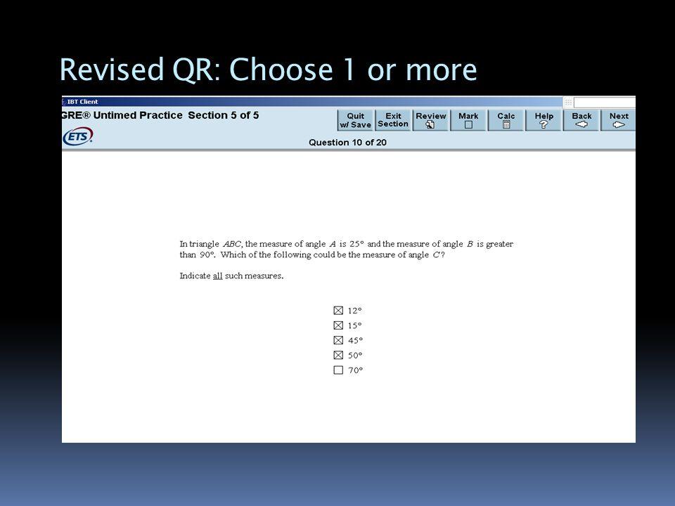Revised QR: Choose 1 or more