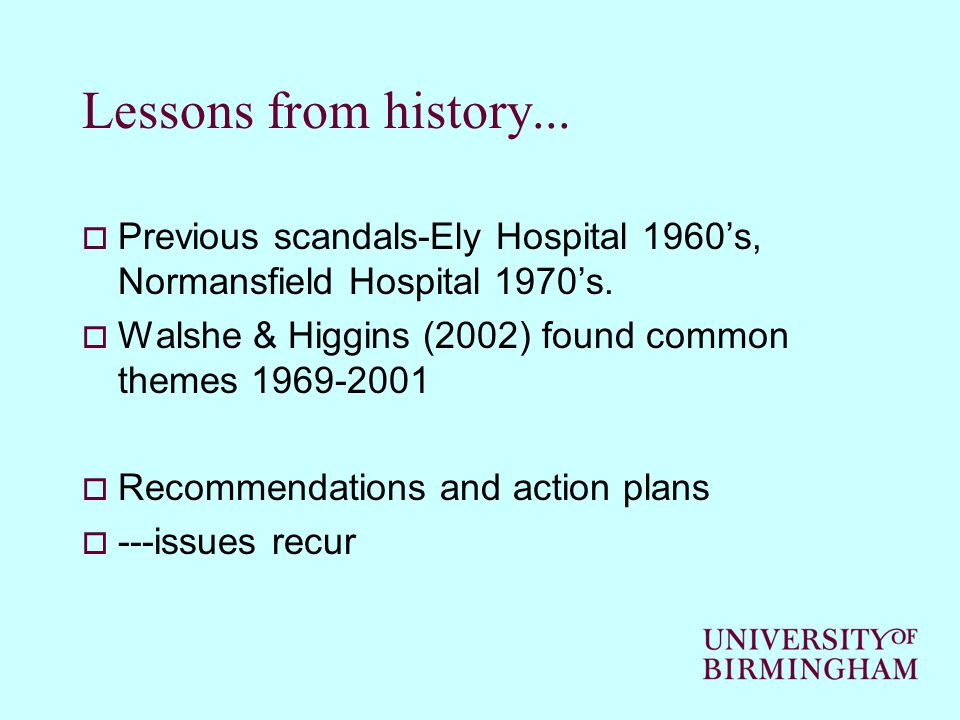 Lessons from history...  Previous scandals-Ely Hospital 1960's, Normansfield Hospital 1970's.