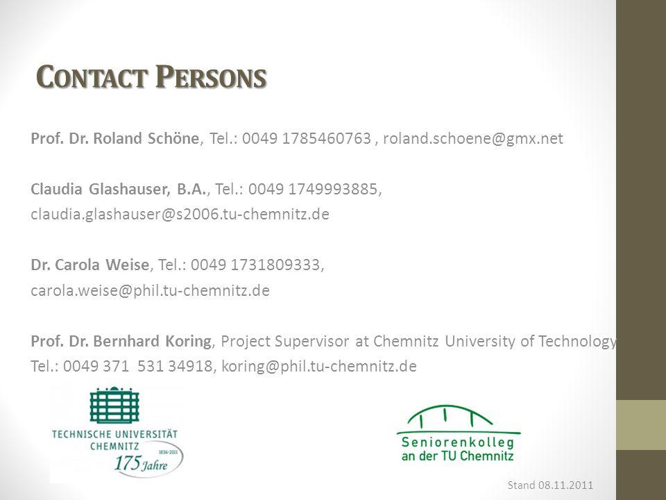 C ONTACT P ERSONS Prof. Dr. Roland Schöne, Tel.: 0049 1785460763, roland.schoene@gmx.net Claudia Glashauser, B.A., Tel.: 0049 1749993885, claudia.glas