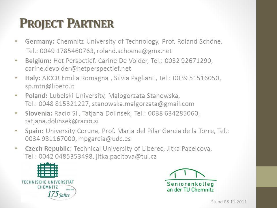 P ROJECT P ARTNER Germany: Chemnitz University of Technology, Prof.