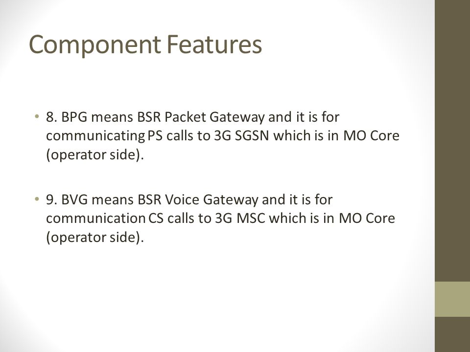 Component Features 8.