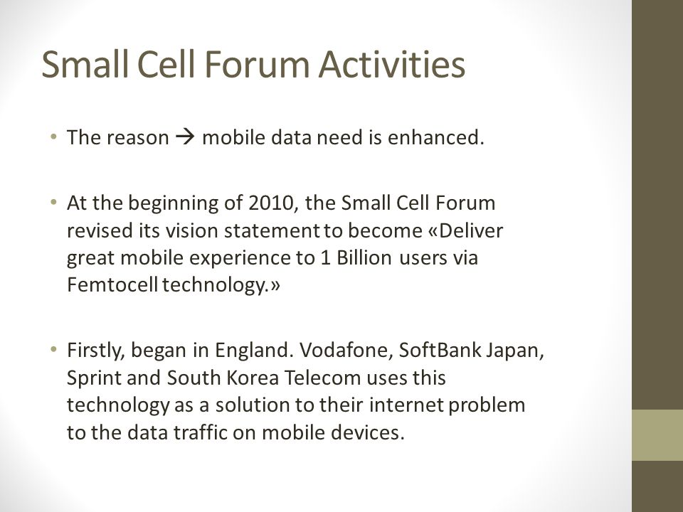 Small Cell Forum Activities The reason  mobile data need is enhanced.