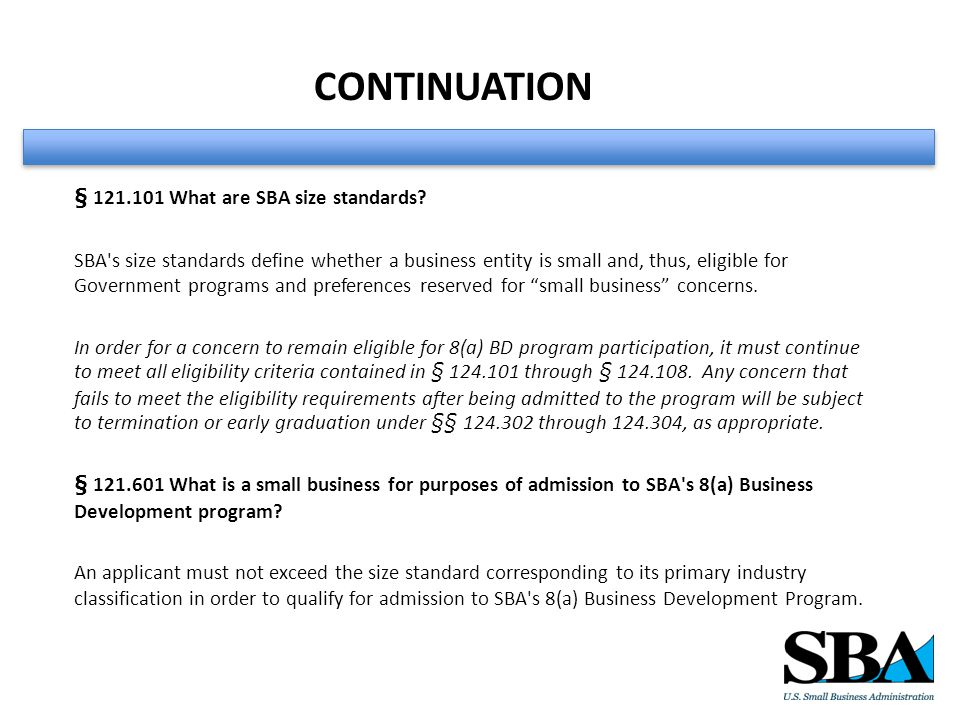 CONTINUATION § 121.101 What are SBA size standards.