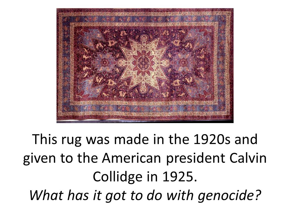 This rug was made in the 1920s and given to the American president Calvin Collidge in 1925.