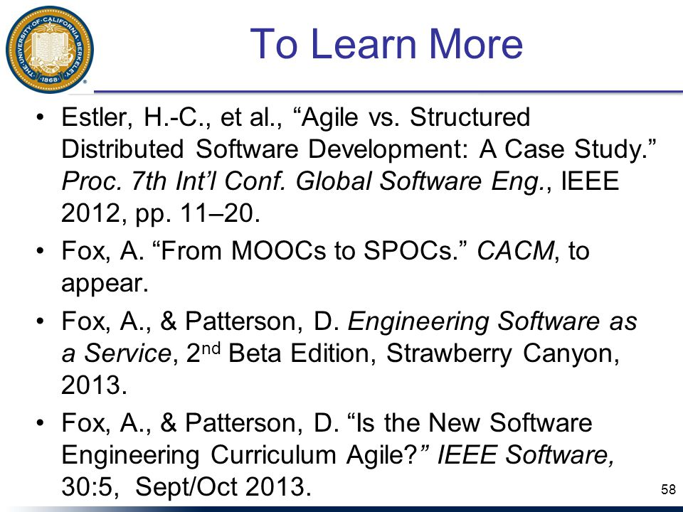 To Learn More Estler, H.-C., et al., Agile vs.