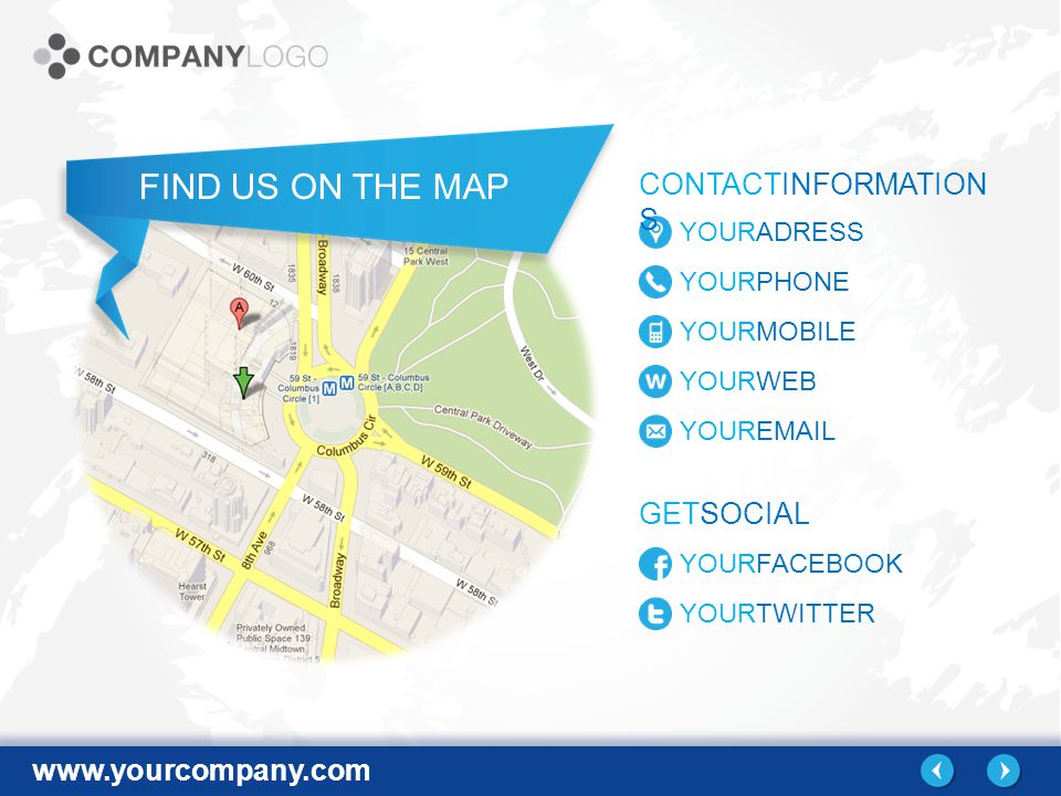 FIND US ON THE MAP CONTACTINFORMATION S GETSOCIAL YOURADRESS YOURPHONE YOURMOBILE YOURWEB YOURFACEBOOK YOURTWITTER YOUR