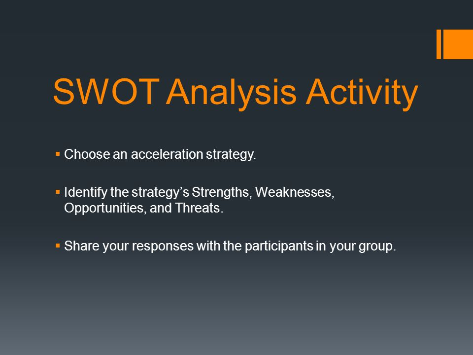 SWOT Analysis Activity  Choose an acceleration strategy.