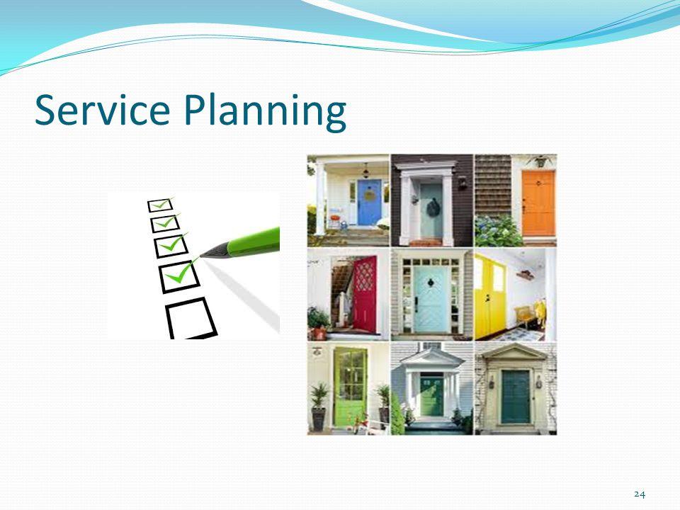 Service Planning 24