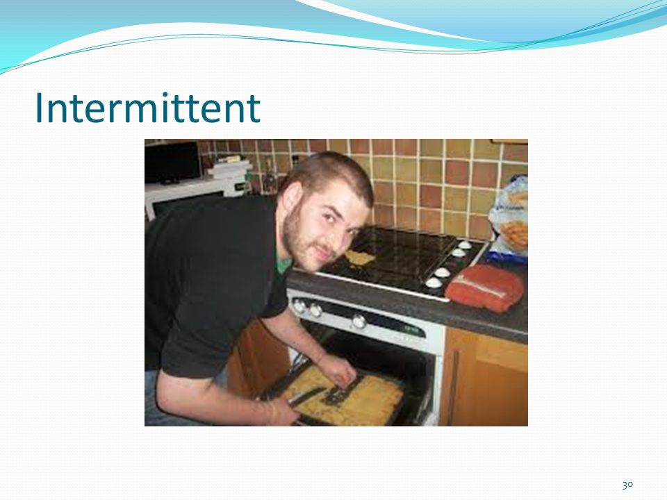 Intermittent 30