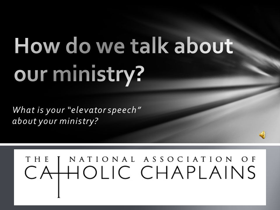 What is your elevator speech about your ministry