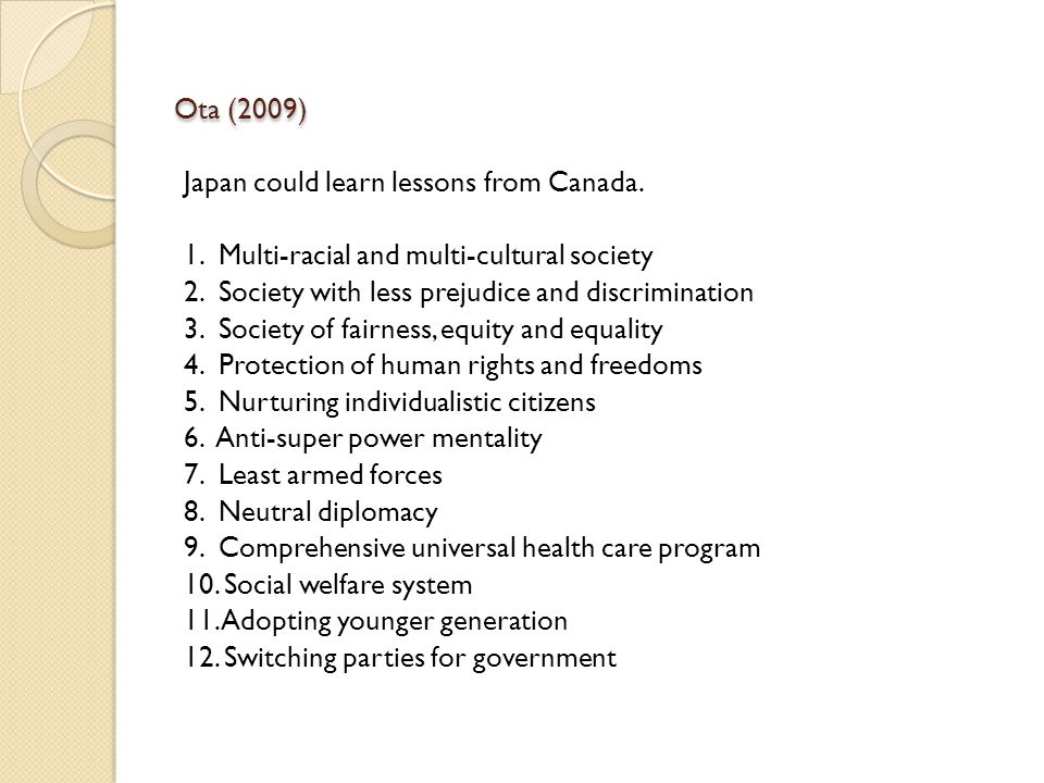 Ota (2009) Japan could learn lessons from Canada. 1.