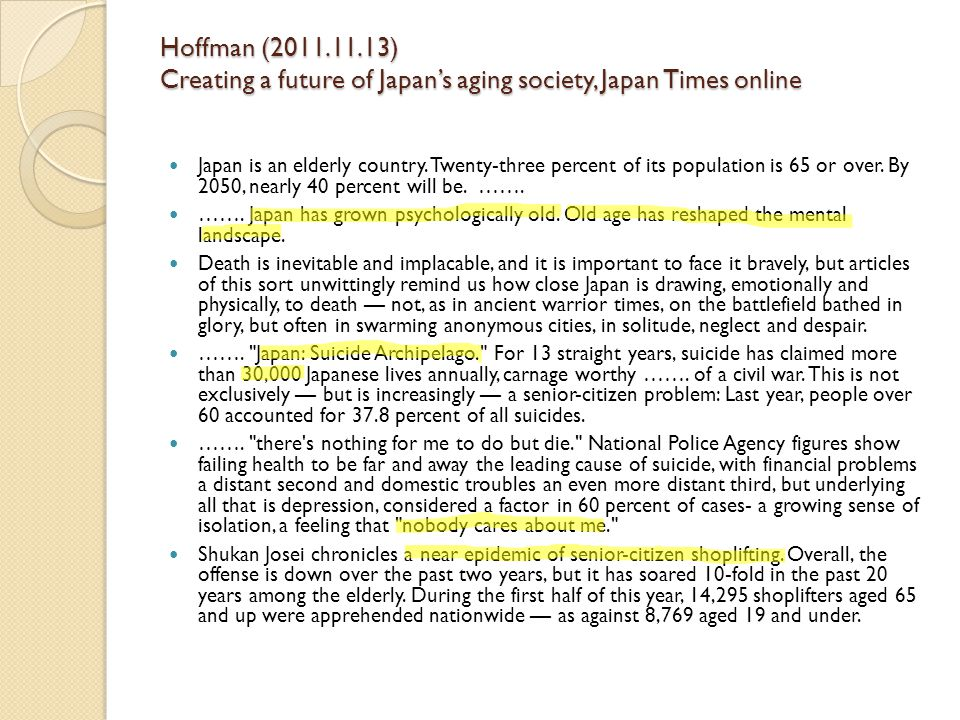 Hoffman (2011.11.13) Creating a future of Japan's aging society, Japan Times online Japan is an elderly country. Twenty-three percent of its populatio