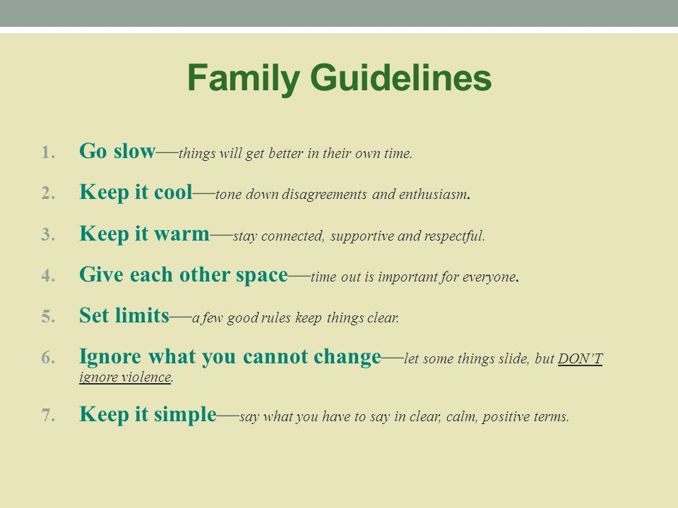 The Family Guidelines Family Guidelines – Sources: Carol Anderson, Schizophrenia and the Family (Guilford Press, 1986); Dr. William McFarlane, Multi-F