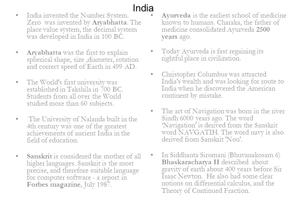 India India invented the Number System. Zero was invented by Aryabhatta.