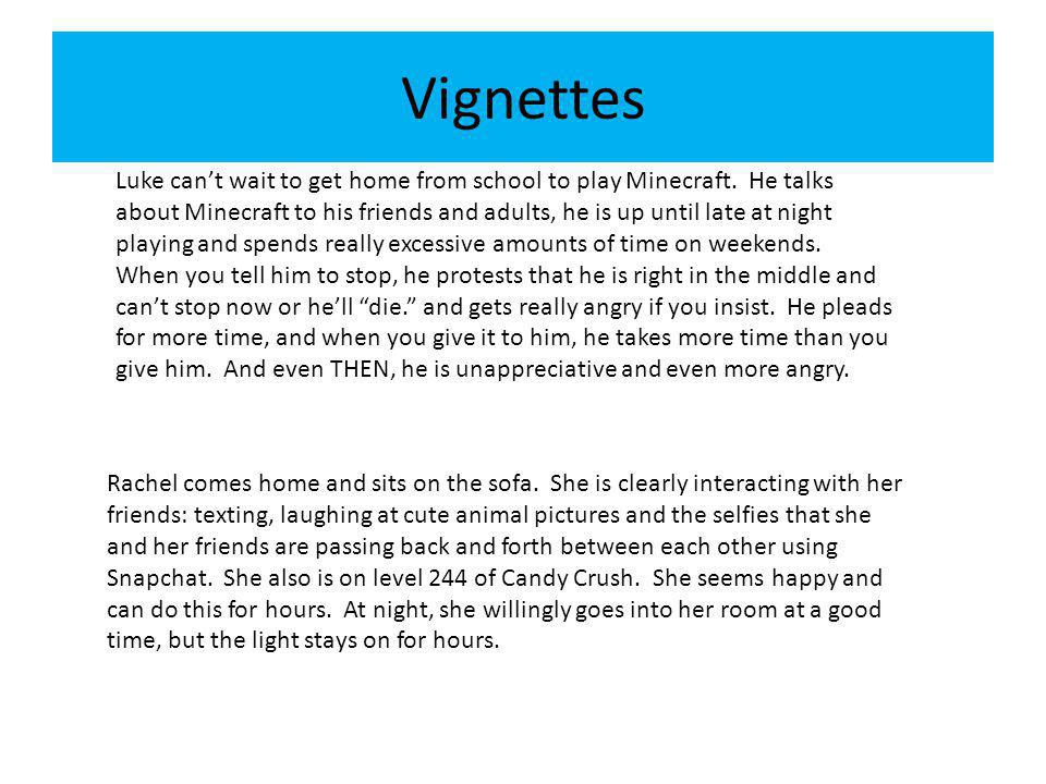 Vignettes Luke can't wait to get home from school to play Minecraft.