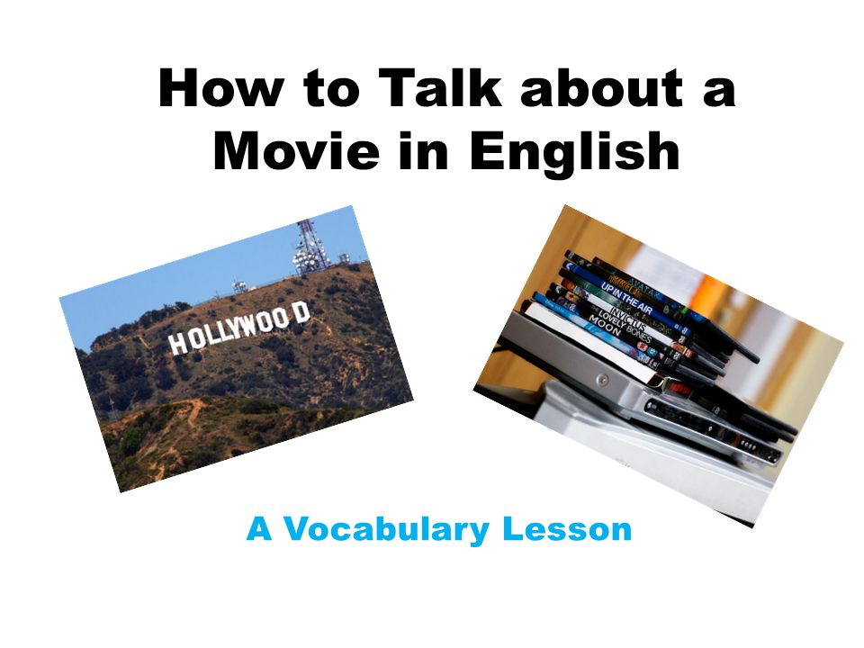 How to Talk about a Movie in English A Vocabulary Lesson