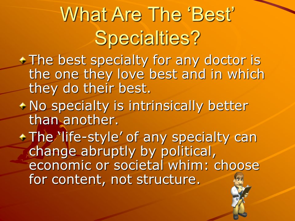 What Are The 'Best' Specialties.