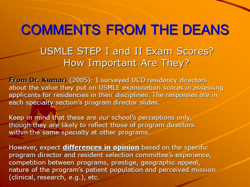 COMMENTS FROM THE DEANS USMLE STEP I and II Exam Scores.