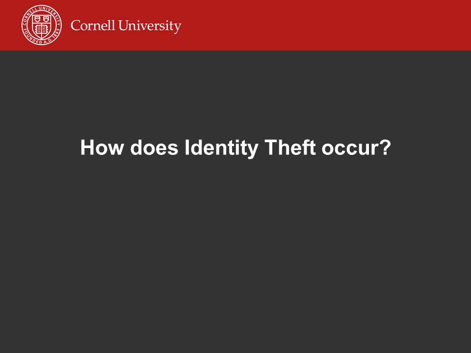 How does Identity Theft occur