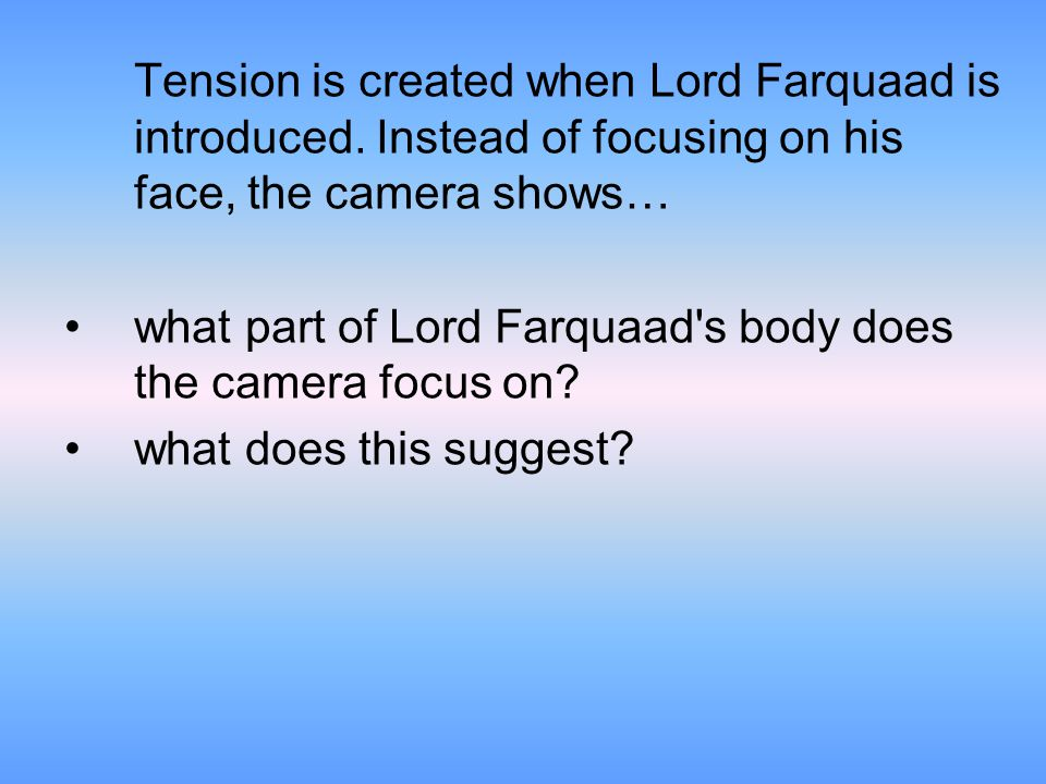 Tension is created when Lord Farquaad is introduced.