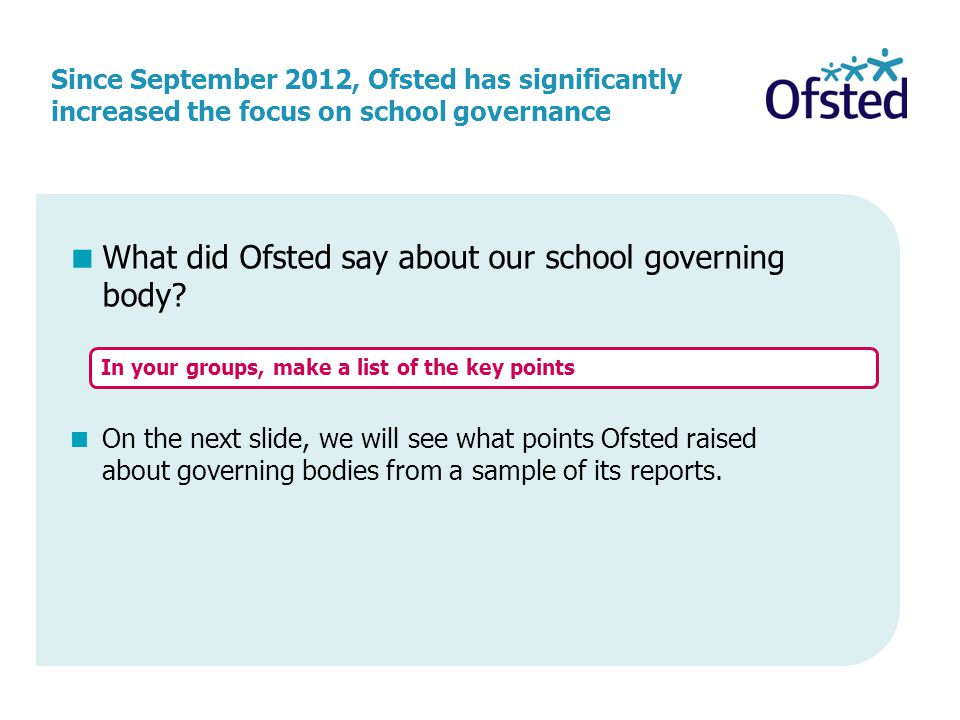Governors tend to underplay their long-term, strategic role: The governance of the school:  ensures that safeguarding and child protection procedures are fully in place  supports vulnerable students by helping parents to support their children  monitors the performance of all staff, including the headteacher, before they agree increases in pay  has carried out routine monitoring of teaching in order to understand how well pupils are doing.