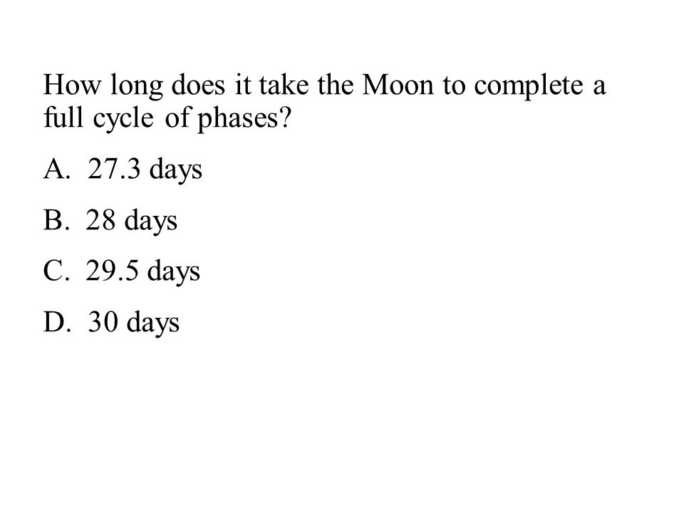 How long does it take the Moon to complete a full cycle of phases.