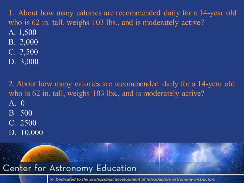 1. About how many calories are recommended daily for a 14-year old who is 62 in.