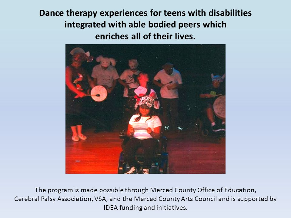Dance therapy experiences for teens with disabilities integrated with able bodied peers which enriches all of their lives. The program is made possibl