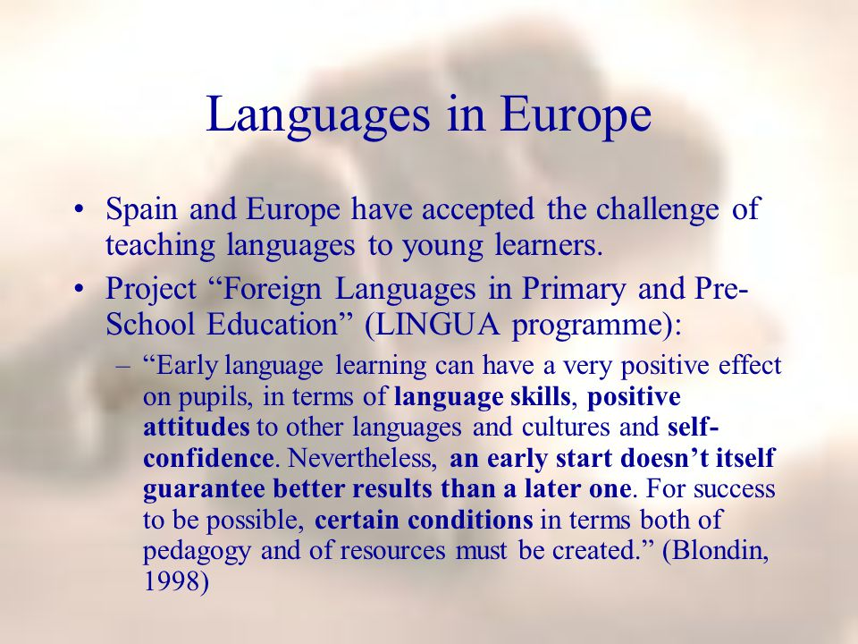 Languages in Europe Spain and Europe have accepted the challenge of teaching languages to young learners.