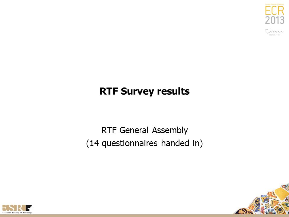 RTF Survey results RTF General Assembly (14 questionnaires handed in)