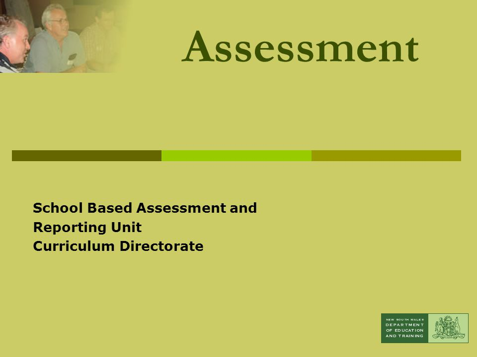School Based Assessment and Reporting Unit Curriculum Directorate Assessment