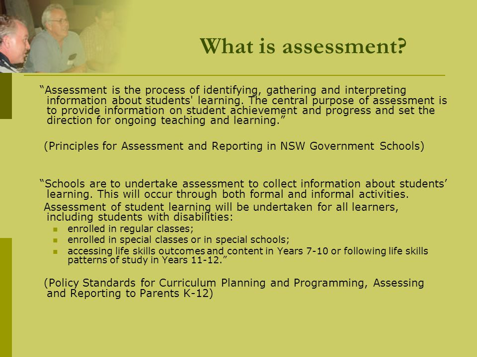 Principles of assessment for learning iii) Reflects a view of learning in which assessment helps students learn better, rather than just achieve a better mark In practice, this means:  teachers use tasks that assess, and therefore encourage, deeper learning  feedback is given in a way that motivates the learner and helps students to understand that mistakes are a part of learning and can lead to improvement  assessment is an integral component of the teaching- learning process rather than being a separate activity