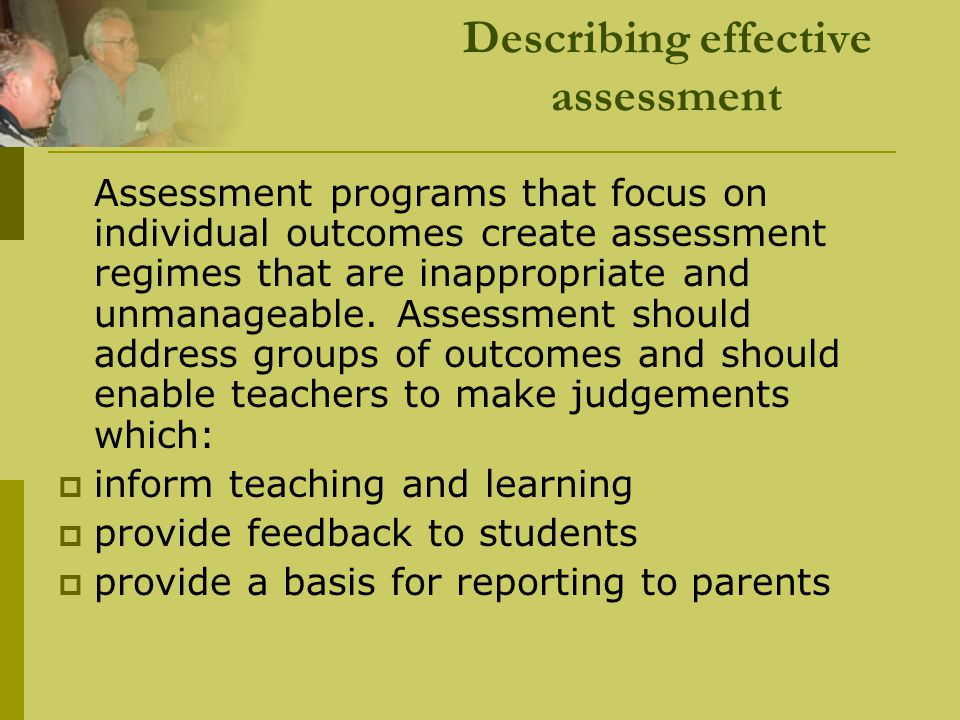 Principles of assessment for learning v) Helps students take responsibility for their own learning In practice, this means:  assessment includes strategies for self-assessment and peer assessment emphasising the next steps needed for further learning