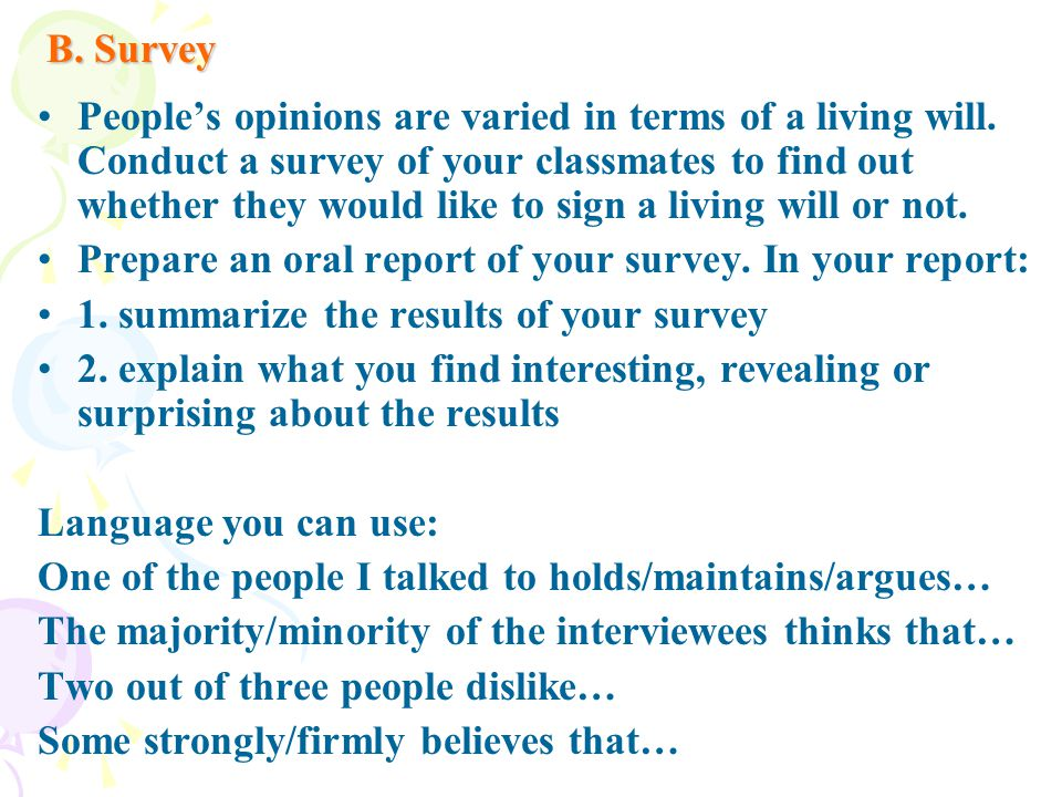 B. Survey People's opinions are varied in terms of a living will.