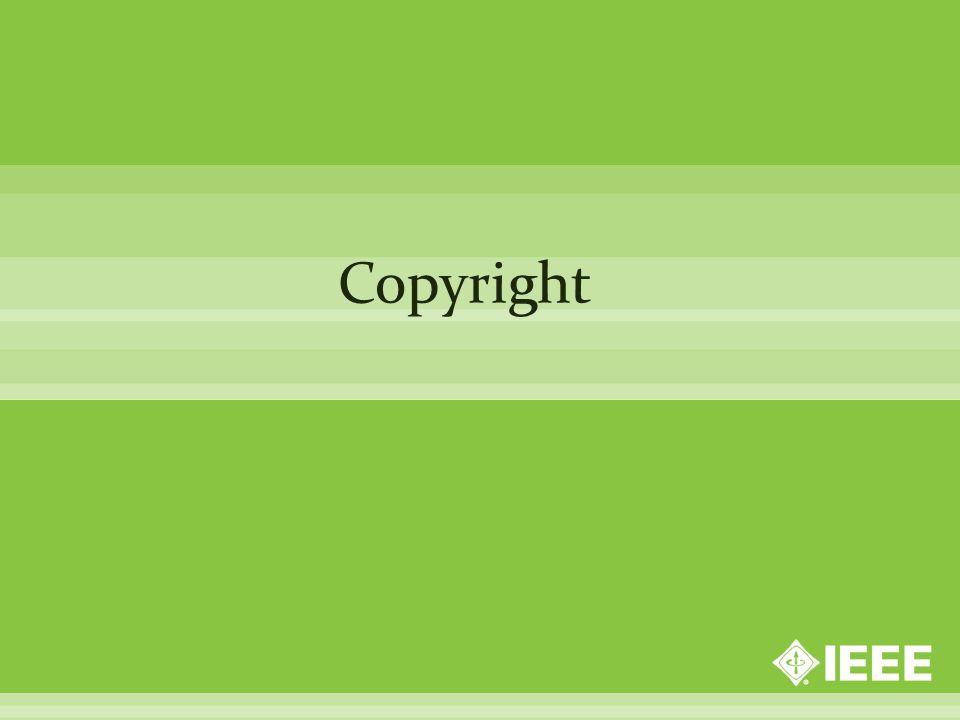 IEEE copyright policy addresses these concerns by extending other important retained rights to authors.