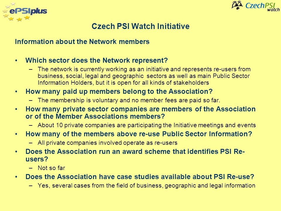Czech PSI Watch Initiative Information about the Network members Which sector does the Network represent.