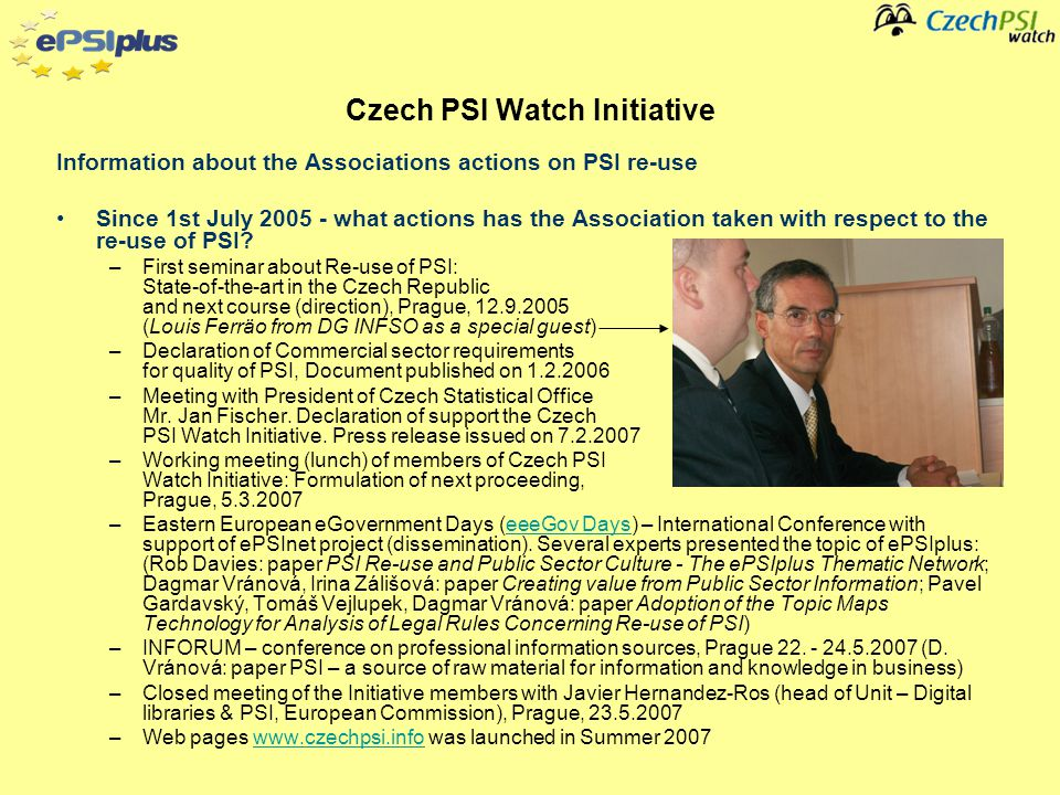 Information about the Associations actions on PSI re-use Since 1st July 2005 - what actions has the Association taken with respect to the re-use of PSI.