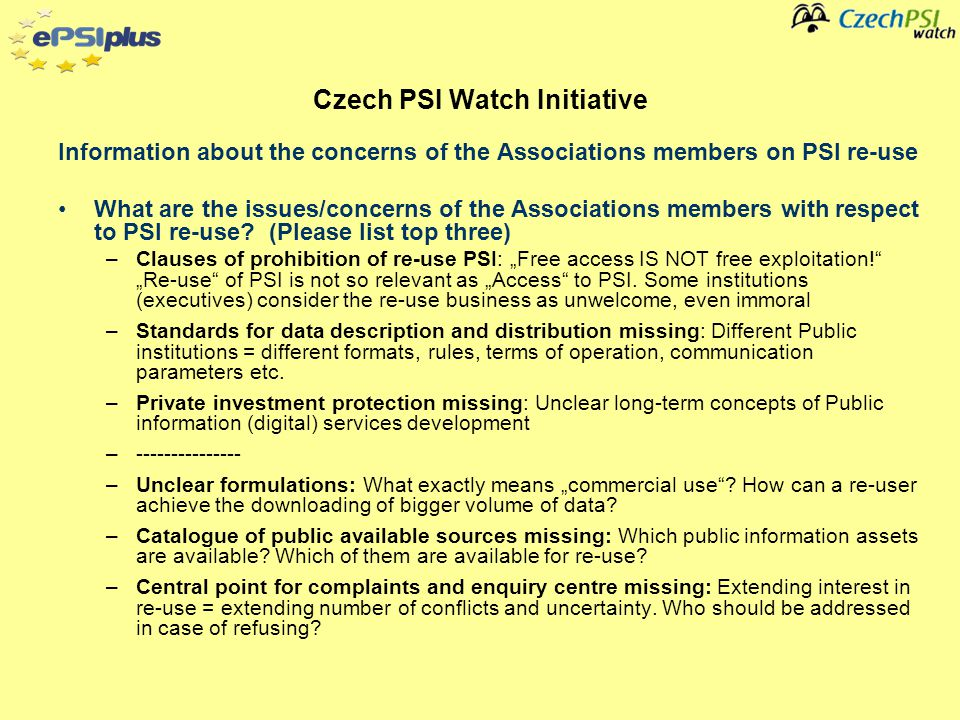 Information about the concerns of the Associations members on PSI re-use What are the issues/concerns of the Associations members with respect to PSI re-use.