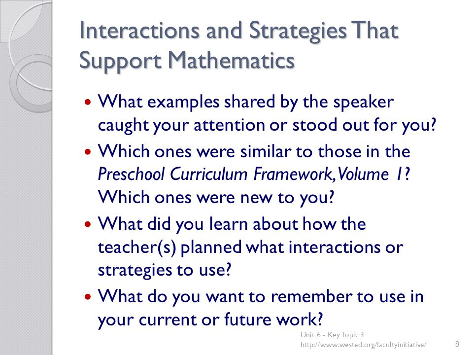 Interactions and Strategies That Support Mathematics What examples shared by the speaker caught your attention or stood out for you? Which ones were s